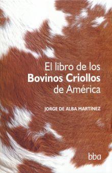 LIBRO DE LOS BOVINOS CRIOLLOS DE AMERICA, EL / PD.