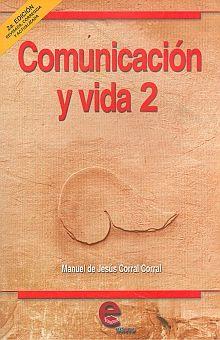COMUNICACION Y VIDA 2. BACHILLERATO / 2 ED.