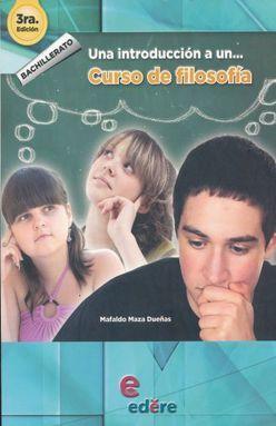 UNA INTRODUCCION A UN CURSO DE FILOSOFIA / 3 ED.