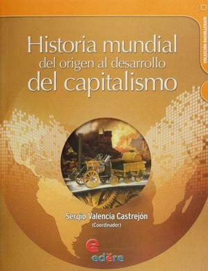 HISTORIA MUNDIAL. DEL ORIGEN AL DESARROLLO DEL CAPITALISMO