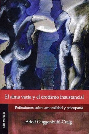 ALMA VACIA, EL. EL EROTISMO INSUSTANCIAL