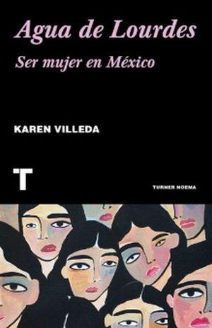 AGUA DE LOURDES. SER MUJER EN MEXICO