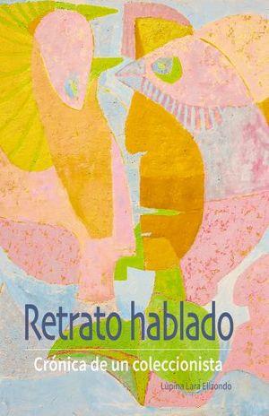 RETRATO HABLADO. CRONICA DE UN COLECCIONISTA / PD.