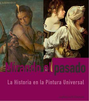 Mirando el pasado. La Historia en la Pintura Universal / pd.