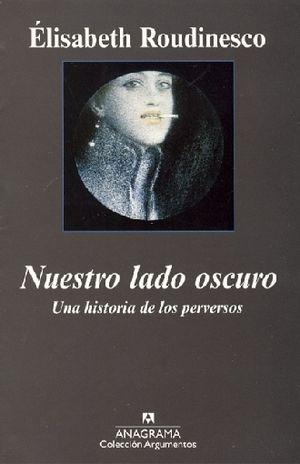 NUESTRO LADO OSCURO. UNA HISTORIA DE LOS PERVERSOS