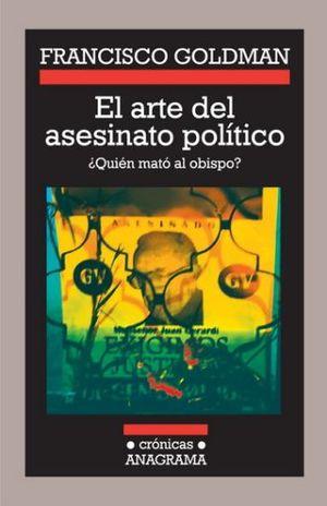 ARTE DEL ASESINATO POLITICO, EL. QUIEN MATO AL OBISPO