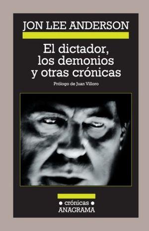 DICTADOR LOS DEMONIOS Y OTRAS CRONICAS, EL