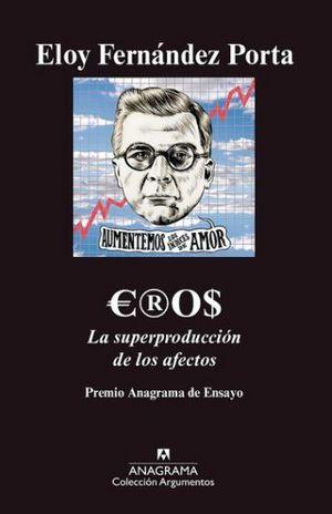 EROS. LA SUPERPRODUCCION DE LOS AFECTOS