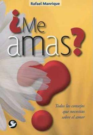 ME AMAS. TODOS LOS CONSEJOS QUE NECESITAS SOBRE EL AMOR