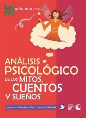 ANALISIS PSICOLOGICO DE LOS MITOS CUENTOS Y SUEÑOS
