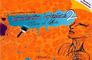 APRECIACION ARTISTICA 2 VIVIR EL ARTE. BASADO EN COMPETENCIAS BACHILLERATO