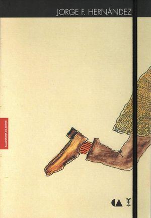 Cuadernos de autor. Jorge F. Hernández