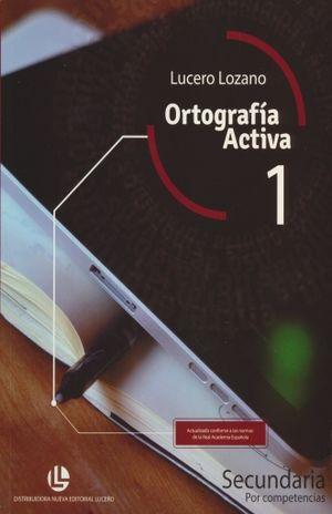 ORTOGRAFIA ACTIVA 1. SECUNDARIA POR COMPETENCIAS
