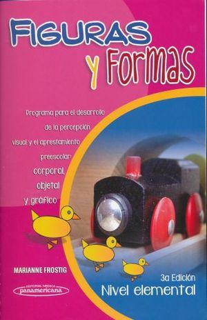 FIGURAS Y FORMAS NIVEL ELEMENTAL / 3 ED.
