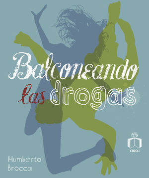 BALCONEANDO LAS DROGAS