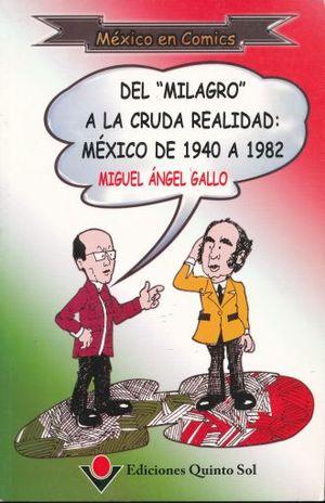 DEL MILAGRO A LA CRUDA REALIDAD. MEXICO DE 1940 A 1982