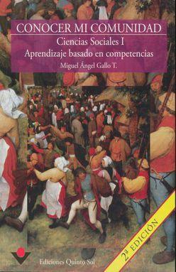 CONOCER MI COMUNIDAD. CIENCIAS SOCIALES I. APRENDIZAJE BASADO EN COMPETENCIAS. BACHILLERATO / 2 ED.