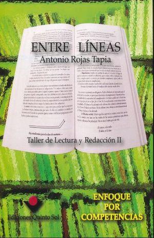 ENTRE LINEAS. TALLER DE LECTURA Y REDACCION II. BACHILLERATO