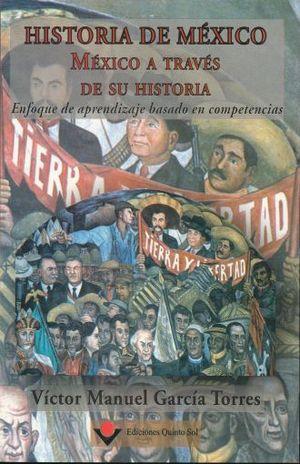 HISTORIA DE MEXICO. MEXICO A TRAVES DE SU HISTORIA. BACHILLERATO