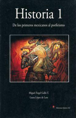 HISTORIA 1. DE LOS PRIMEROS MEXICANOS AL PORFIRISMO. BACHILLERATO