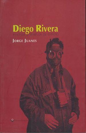 DIEGO RIVERA. PINTOR DE TEMPLOS DE ESTADO