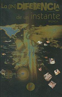 INDIFERENCIA DE UN INSTANTE, LA