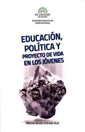 EDUCACION POLITICA Y PROYECTO DE VIDA EN LOS JOVENES