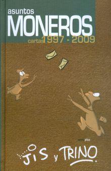 ASUNTOS MONEROS. CARTAS 1997 -2009 / PD.