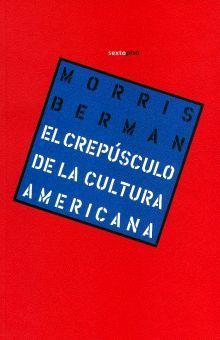 CREPUSCULO DE LA CULTURA AMERICANA, EL / 4 ED.