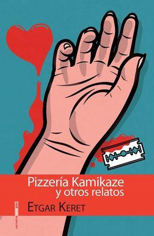 PIZZERIA KAMIKAZE Y OTROS RELATOS / 4 ED.