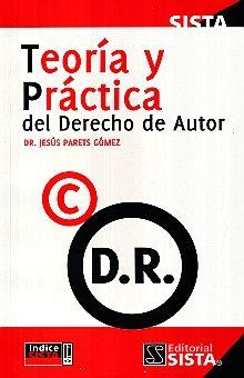TEORIA Y PRACTICA DEL DERECHO DE AUTOR