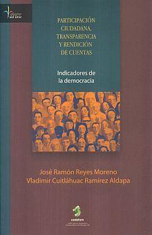 PARTICIPACION CIUDADANA TRANSPARENCIA Y RENDICION DE CUENTAS. INDICADORES DE LA DEMOCRACIA