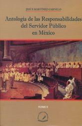 ANTOLOGIA DE LAS RESPONSABILIDADES DEL SERVIDOR PUBLICO EN MEXICO / 2 TOMOS