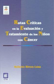 RUTAS CRITICAS EN LA EVALUACION Y TRATAMIENTO DE LOS NIÑOS CON CANCER / PD.
