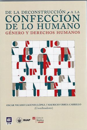 De la deconstrucción a la confección de lo humano. Género y derechos humanos