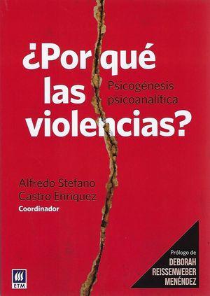 ¿Por qué las violencias? Psicogénesis psicoanalítica