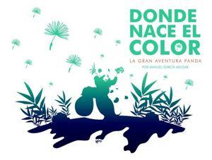 DONDE NACE EL COLOR. LA GRAN AVENTURA PANDA / PD.