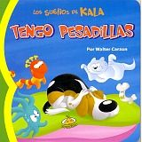 TENGO PESADILLAS. LOS SUEÑOS DE KALA / PD.