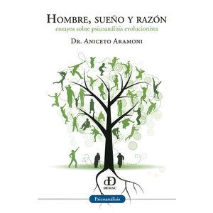 HOMBRE SUEÑO Y RAZON. ENSAYOS SOBRE PSICOANALISIS EVOLUCIONISTA