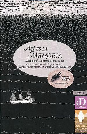 ASI ES LA MEMORIA. AUTOBIOGRAFIAS DE MUJERES MEXICANA / TOMO 2