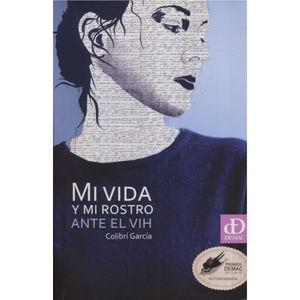 MI VIDA Y MI ROSTRO ANTE EL VIH