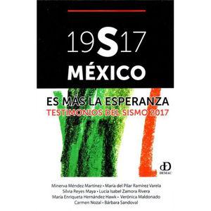 19S17 MEXICO ES MAS LA ESPERANZA. TESTIMONIOS DEL SISMO 2017