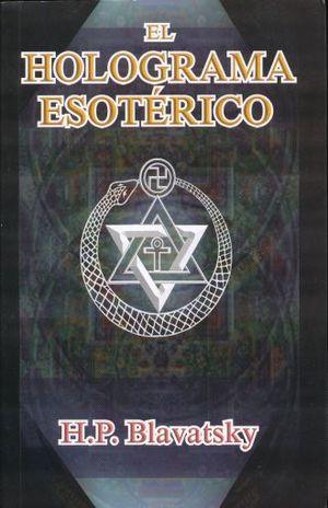 HOLOGRAMA ESOTERICO, EL