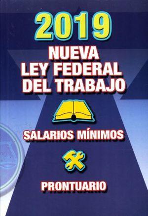 NUEVA LEY FEDERAL DEL TRABAJO 2019 / SALARIOS MINIMOS / PRONTUARIO