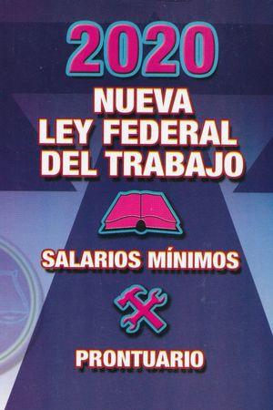 Nueva Ley Federal del Trabajo. Salarios mínimos 2020