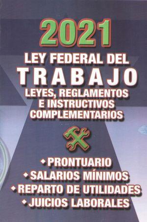 Ley Federal del Trabajo y Leyes Complementarias 2021