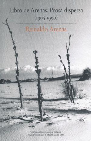 LIBRO DE ARENAS. PROSA DISPERSA 1965 - 1990