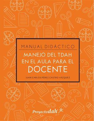 MANUAL DIDACTICO MANEJO DEL TDAH EN EL AULA PARA EL DOCENTE