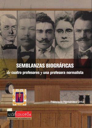 Semblanzas biográficas de cuatro profesores y una profesora normalista