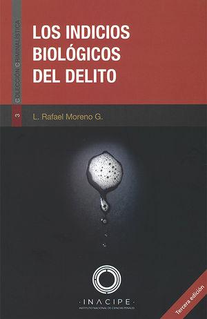 INDICIOS BIOLOGICOS DEL DELITO, LOS / 3 ED.
